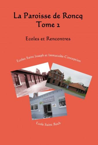 2013 - Projet 2  Couverture Tome 2 La paroisse de Roncq - Ecoles et Rencontres.jpg